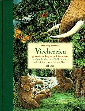 Viechereien . 53 tierische Fragen und Antworten.: Wiesner, Henning ,