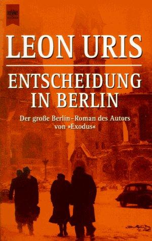 Entscheidung in Berlin. Armageddon.: Uris, Leon