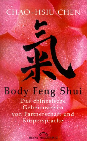 Body Feng Shui Das Chinesische Geheimwissen Von Partnerschaft Und