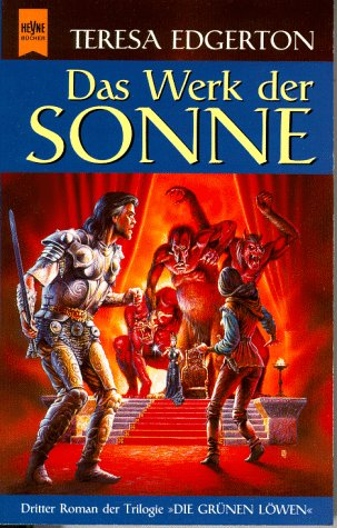 Das Werk der Sonne. 3. Roman der Trilogie 'Die grünen Löwen'. (3453140230) by Edgerton, Teresa