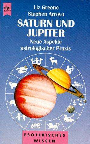 9783453141056: Saturn und Jupiter. Neue Aspekte astrologischer Praxis.