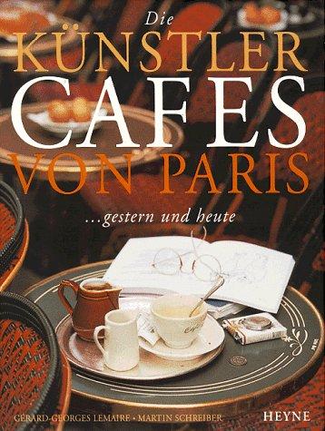 9783453144156: Die Künstlercafes von Paris ...Gestern und Heute