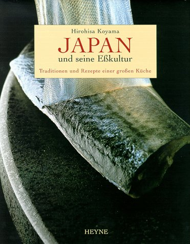 9783453144255: Japan und seine Esskultur. Traditionen und Rezepte einer grossen K�che