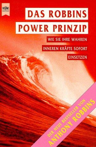 9783453144767: Das Robbins Power Prinzip. Wie Sie Ihre wahren inneren Kräfte sofort einsetzen.