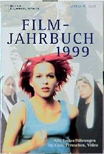 Film- Jahrbuch 1999. Alle Erstauff?hrungen im Kino,: Lothar R. Just
