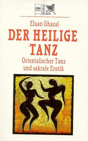 9783453146648: Der heilige Tanz. Orientalischer Tanz und sakrale Erotik