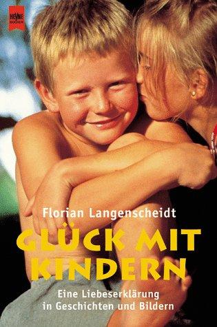 9783453147430: Glück mit Kindern. Eine Liebeserklärung in Geschichten und Bildern