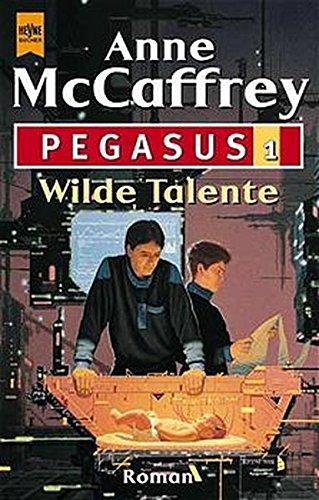 Pegasus 1, Wilde Talente - McCaffrey Anne
