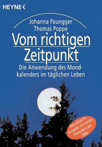 9783453149533: Vom richtigen Zeitpunkt. Die Anwendung des Mondkalenders im täglichen Leben. (German Edition)