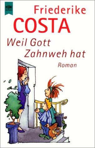 9783453153493: Weil Gott Zahnweh hat.