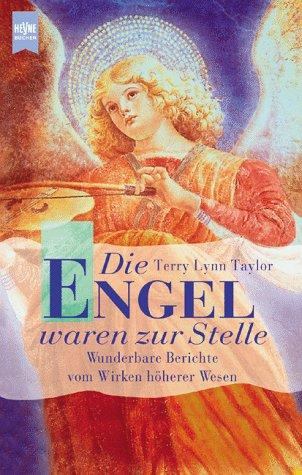 Die Engel waren zur Stelle. Wunderbare Berichte vom Wirken höherer Wesen. (3453155114) by Terry Lynn Taylor