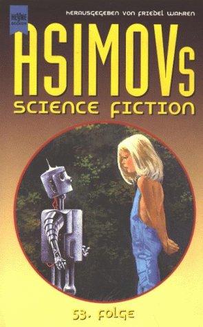Isaac Asimov`s Science Fiction Magazin, 53. Folge / Ausgewählt und herausgegeben von Friedel Wahren - Wahren, Friedel (Hrsg.)
