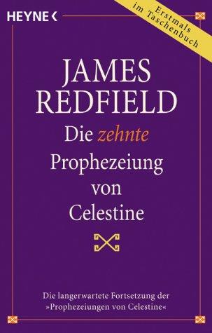 9783453157224: Die Zehnte Prophezeiung Von Celestine (German Edition)