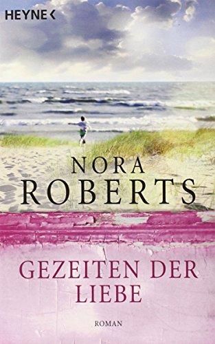 Gezeiten der Liebe.: Nora Roberts