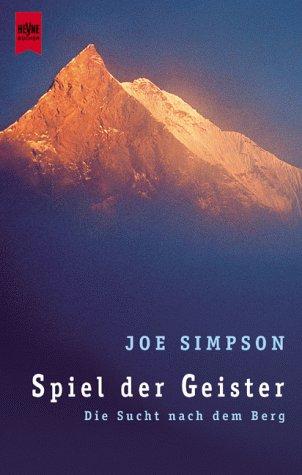 9783453161542: Spiel der Geister. Die Sucht nach dem Berg.