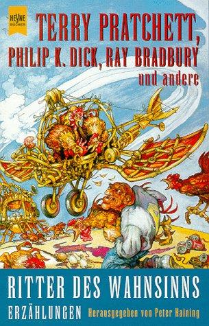 Ritter des Wahnsinns - Haining, Peter,Pratchett, Terry,Dick, Philip K.
