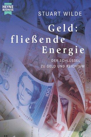 9783453164727: Geld: fließende Energie. Der Schlüssel zu Geld und Reichtum.