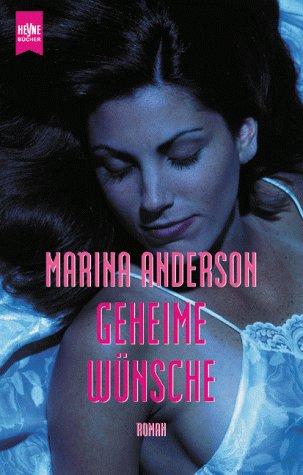 Geheime Wünsche Roman: Anderson, Marina: