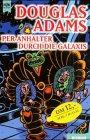 9783453170667: Per Anhalter durch die Galaxis (Per Anhalter durch die Galaxis, #1)