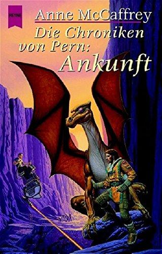Die Chroniken von Pern: Ankunft: Erzählungen. 13. Drachenreiter-Band - Anne McCaffrey