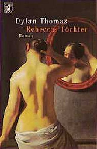 Rebeccas Tochter (345317206X) by Dylan Thomas