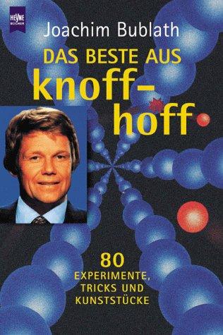 9783453172692: Das Beste aus Knoff-hoff. 80 Experimente, Tricks und Kunststücke.
