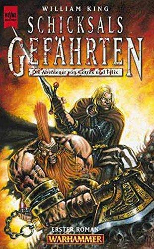 Warhammer. Schicksalsgefährten. Die Abenteuer von Gotrek und Felix 1. (9783453178847) by King, William