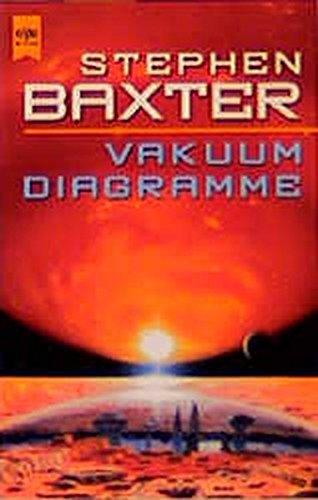 9783453179837: Vakuum- Diagramme. Ein Roman in Episoden aus dem Xeelee- Universum.