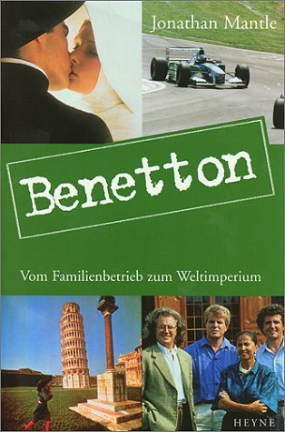 Benetton. Vom Familienbetrieb zum Weltimperium (9783453179912) by Jonathan Mantle