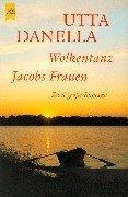 9783453184312: Wolkentanz. / Jakobs Frauen. Zwei große Romane.