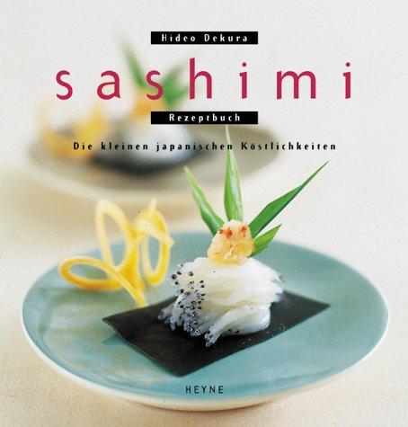 9783453185739: Sashimi. Die kleinen japanischen K�stlichkeiten