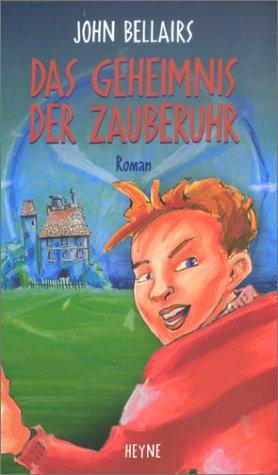 Das Geheimnis der Zauberuhr. (9783453186897) by Bellairs, John