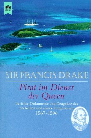 9783453187191: Sir Francis Drake. Pirat im Dienst der Queen.