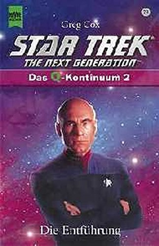 Star Trek. The Next Generation (72). Die Entführung Das Q- Kontinuum 2 (9783453187894) by Greg Cox