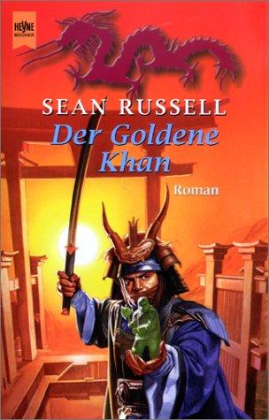 Der Goldene Khan. 3. Roman der Barbaren- Trilogie. (3453188047) by Sean Russell