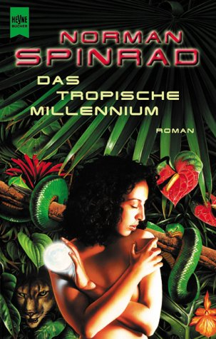das tropische millennium. roman. heyne science fiction