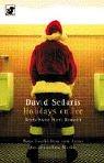 Holidays on Ice.: Neue Geschichten.: Sedaris, David