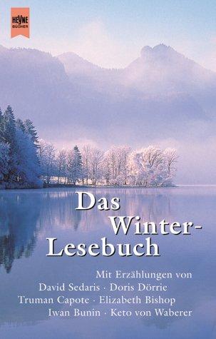 Das Winterlesebuch. Geschichten für lange Winterabende. (9783453195738) by Margaret Atwood; Peter Ustinov; Tania Blixen; Robert Walser; Truman Capote; Stephen Crane; Patrick Niemeyer