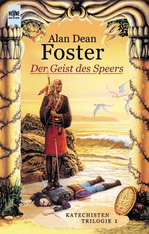 Katechisten- Trilogie 01. Der Geist des Speers. (3453196236) by Foster, Alan Dean