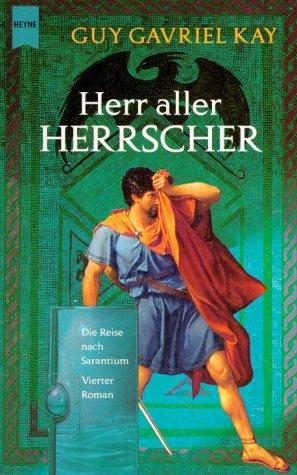 9783453196346: Herr aller Herrscher 04. Die Reise nach Sarantium.