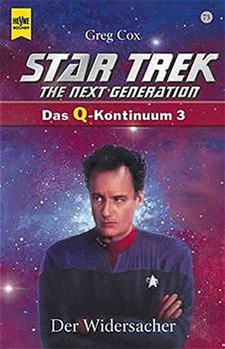 Star Trek. The Next Generation (73). Der Widersacher. Das Q- Kontinuum 3. (9783453196544) by Greg Cox