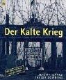9783453197107: Der Kalte Krieg. Eine illustrierte Geschichte 1945 - 1991