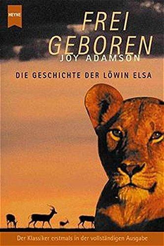 Frei geboren. Die Geschichte der Löwin Elsa. (3453197208) by Joy Adamson