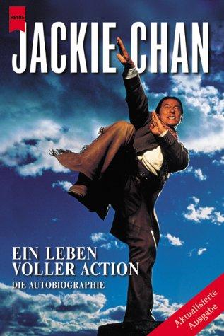 9783453209824: Jackie Chan. Ein Leben voller Action. Die Autobiographie