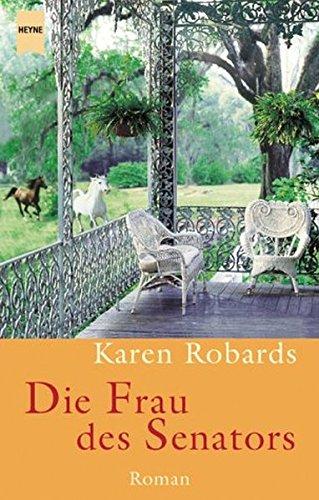 Die Frau des Senators. (9783453211247) by Karen Robards