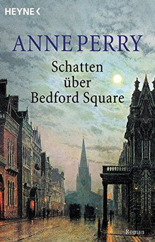 Schatten über Bedford Square. (9783453212091) by Anne Perry