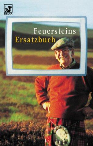 9783453212565: Feuersteins Ersatzbuch.
