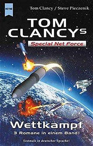 9783453213128: Tom Clancy's Special Net Force, Wettkampf by Clancy, Tom; Pieczenik, Steve