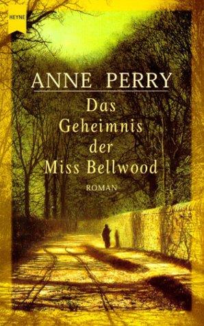 Das Geheimnis der Miss Bellwood: Ein Inspektor-Pitt-Roman.: Perry, Anne