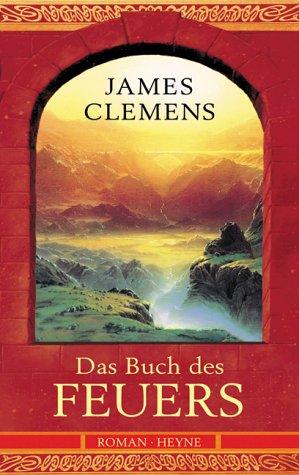 Das Buch des Feuers. (3453214013) by James Clemens